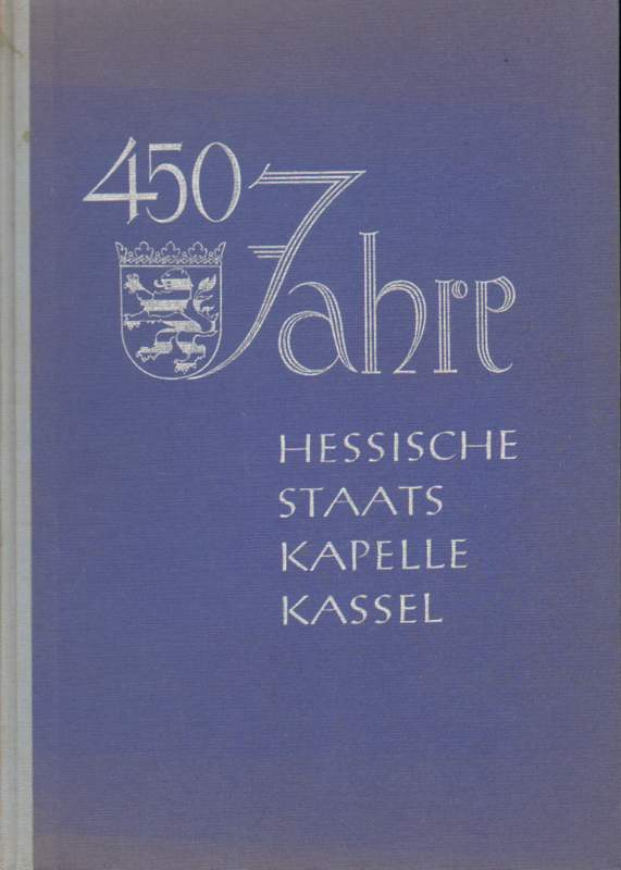 450 Jahre Hessische Staatskapelle Kassel.