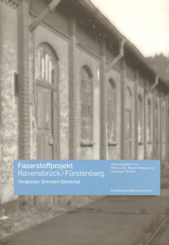 Faserstoffprojekt Ravensbrück / Fürstenberg.