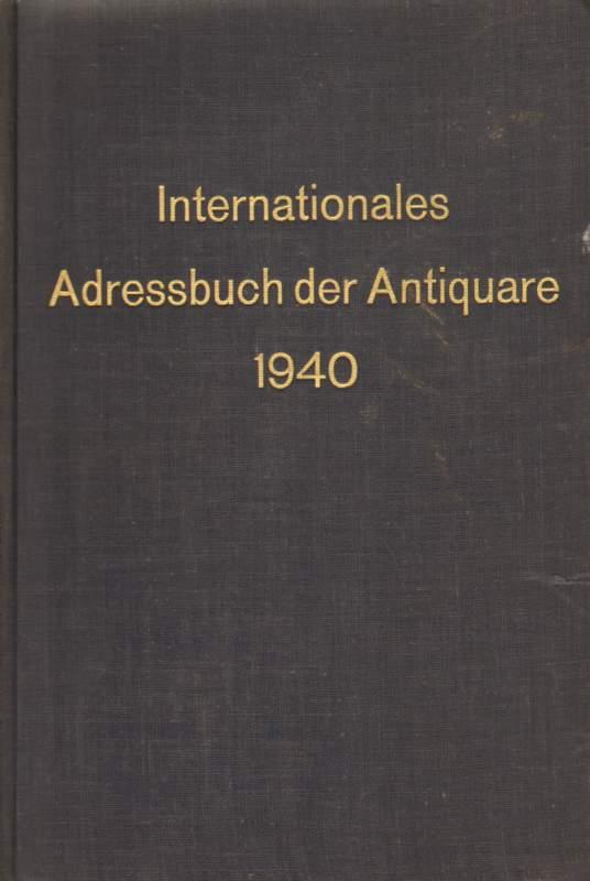 Internationales Adressbuch der Antiquare 1940. Siebente Ausgabe
