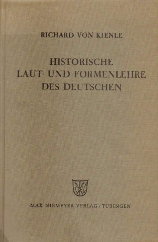 Kienle, Richard von: Historische Laut- und Formenlehre des Deutschen.