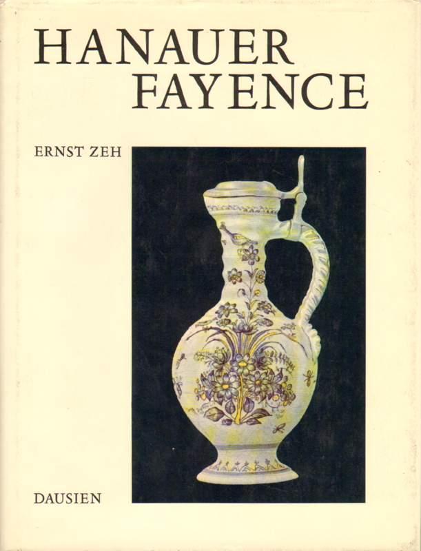 Zeh, Ernst: Hanauer Fayence.