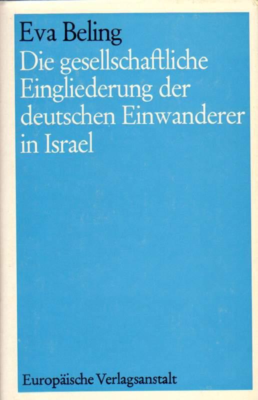 Die gesellschaftliche Eingliederung der deutschen Einwanderer in Israel.