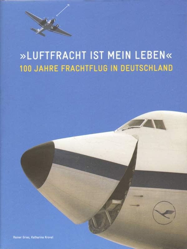 Gries, Rainer und Katharina Krovat: Luftfracht ist mein Leben.