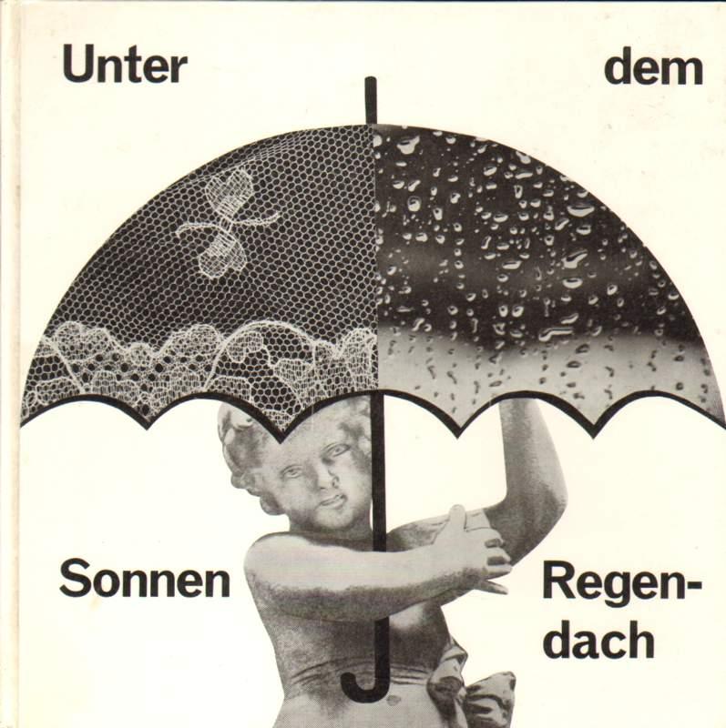 Unter dem Sonnen-, Regendach.
