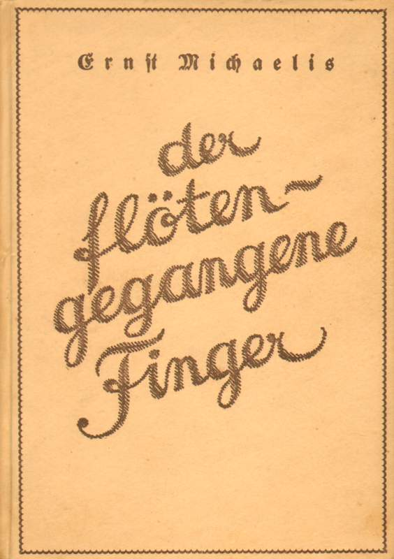 Michaelis, Ernst: Der flötengegangene Finger.