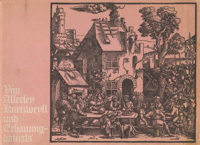 Von Allerley Kurtzweyll und Erbauung - damals.