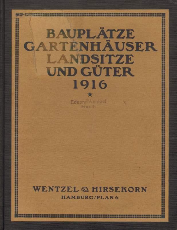 Bauplätze, Gartenhäuser, Landsitze und Güter 1916.
