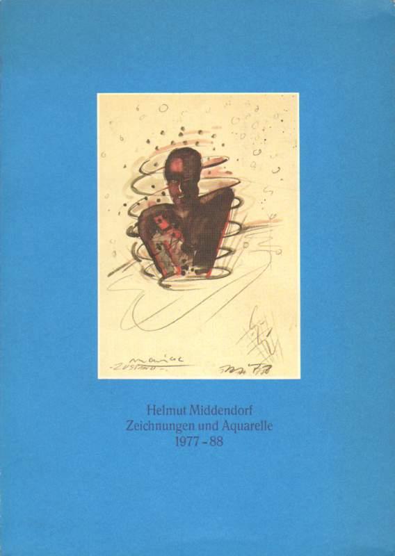 Helmut Middendorf. Zeichnungen und Aquarelle 1977-88 - signiert.