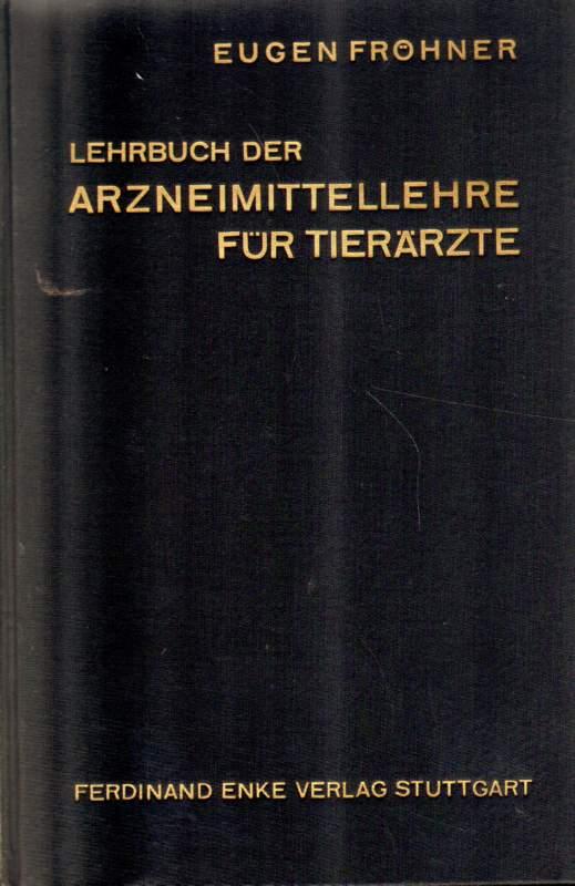 Lehrbuch der Arzneimittelhilfe für Tierärzte. Dreizehnte, völlig umgearbeitete Auflage