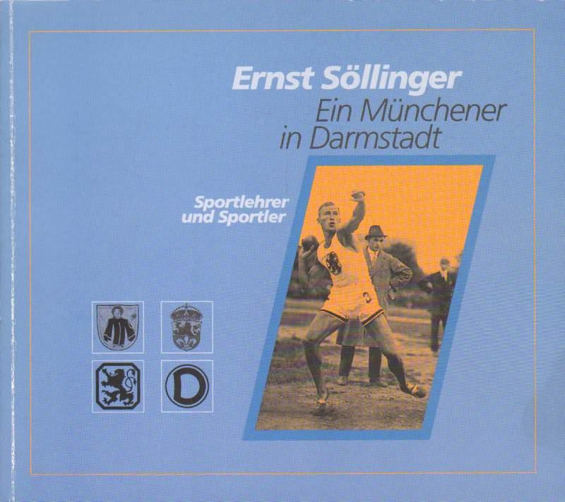 Ernst Söllinger. Ein Münchner in Darmstadt.