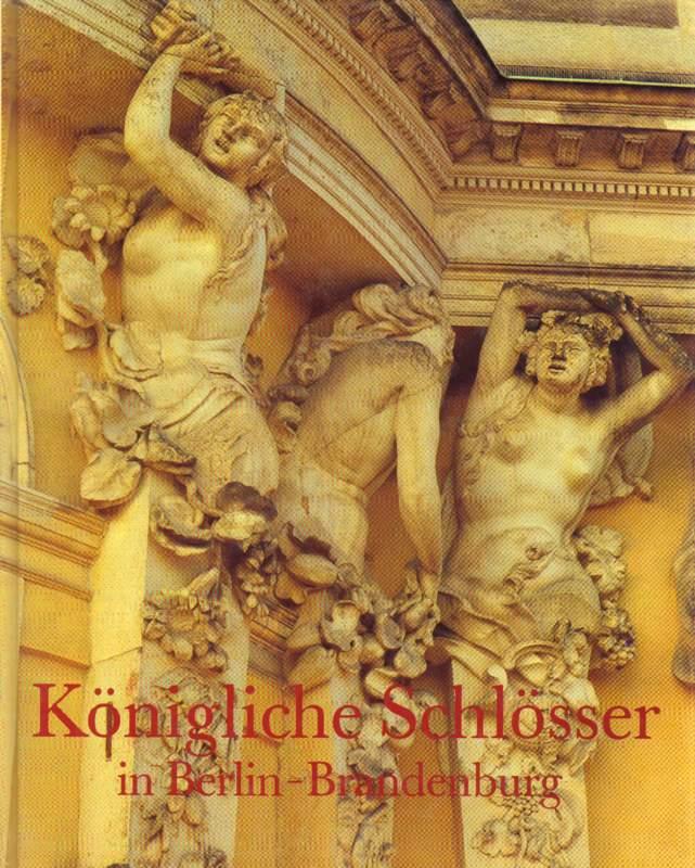 Königliche Schlösser in Berlin-Brandenburg.