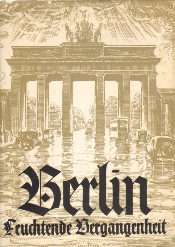 Berlin. Leuchtende Vergangenheit. Dritte Auflage