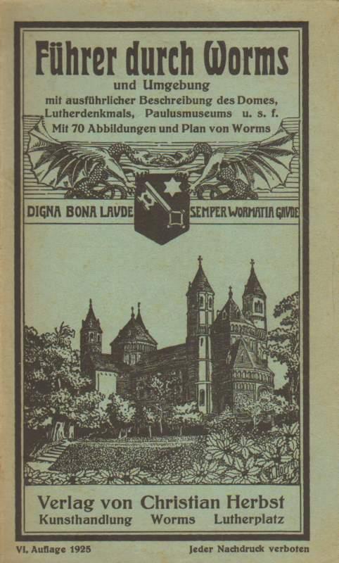 Herbst, Christian (Hrsg.): Führer durch Worms und Umgebung. VI. Auflage