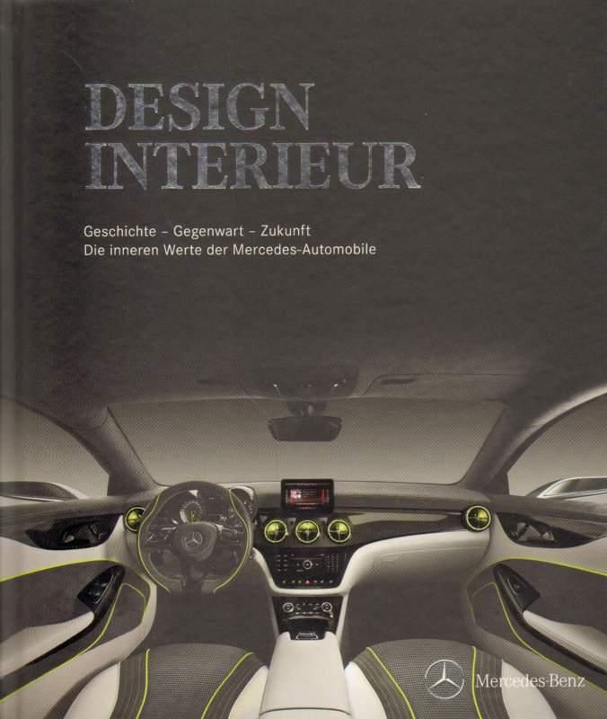 Design Interieur. Geschichte - Gegenwart - Zukunft.