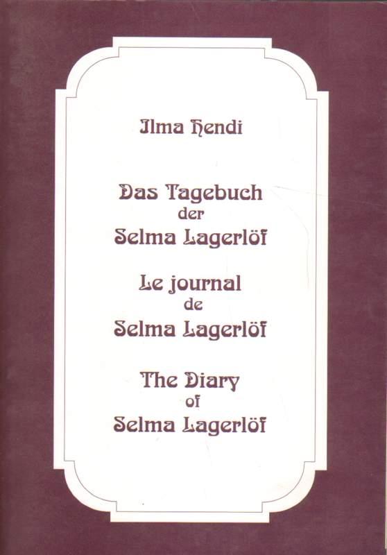 Das Tagebuch der Selma Lagerlöf. Le journal de Selma Lagerlöf. The Diary of Selma Lagerlöf.