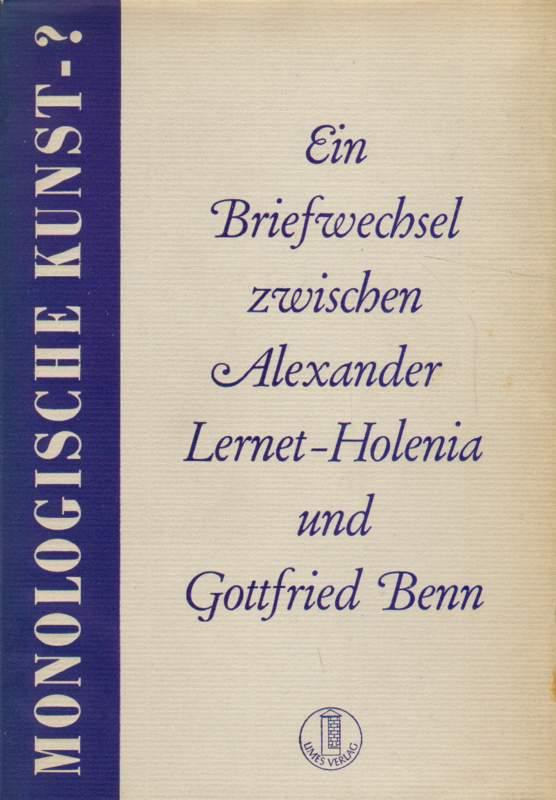 Ein Briefwechsel zwischen Alexander Lernet-Holenia und Gottfried Benn. Im Anhang: Nietzsche - Nach 50 Jahren von Gottfried Benn.