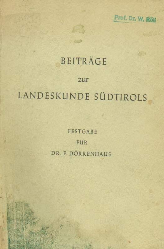 Beiträge zur Landeskunde Südtirols . Festgabe zum 60. Geburtstag von Dr. F. Dörrenhaus