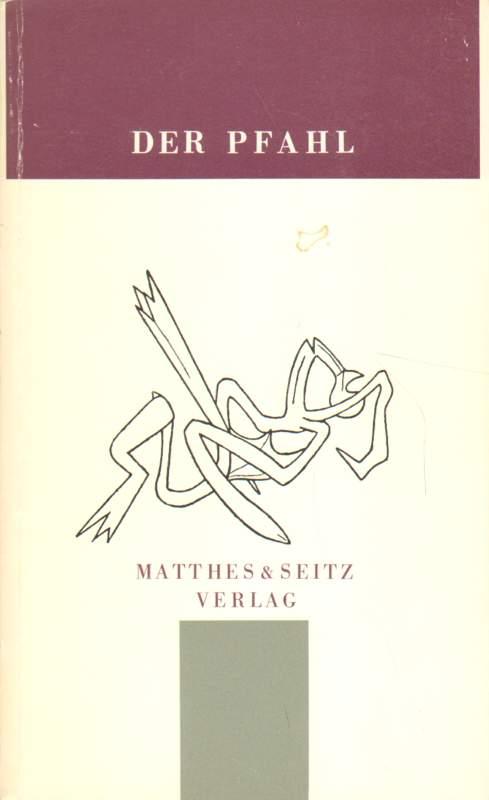 Der Pfahl. Jahrbuch aus dem Niemandsland zwischen Kunst und Wissenschaft II.