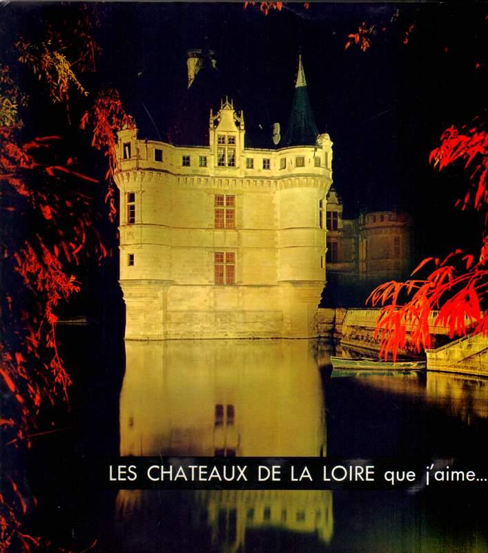 Les chateaux de la Loire que j'aime.