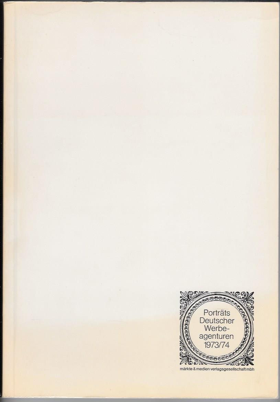 Porträts Deutscher Werbeagenturen 1973 /74 .