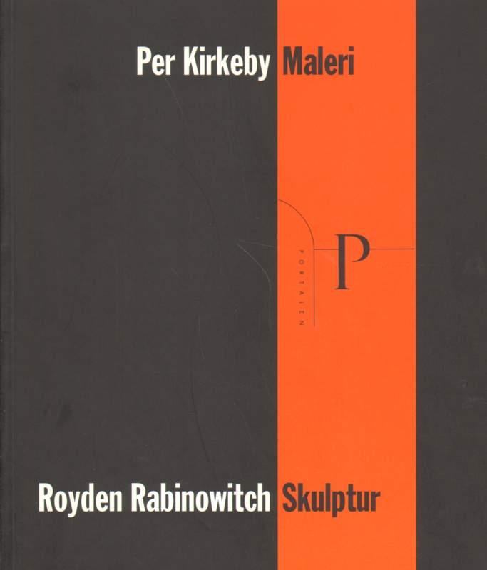 Per Kirkeby. Maleri. Royden Rabinovitch. Skulptur.