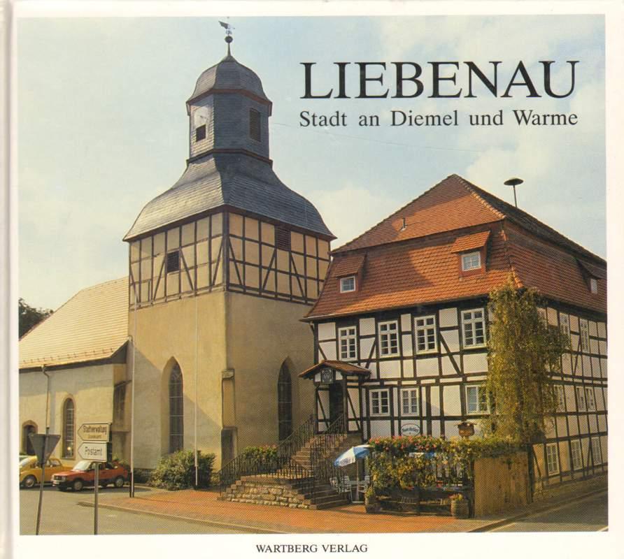 Liebenau. Stadt an Diemel und Warme. 1. Auflage