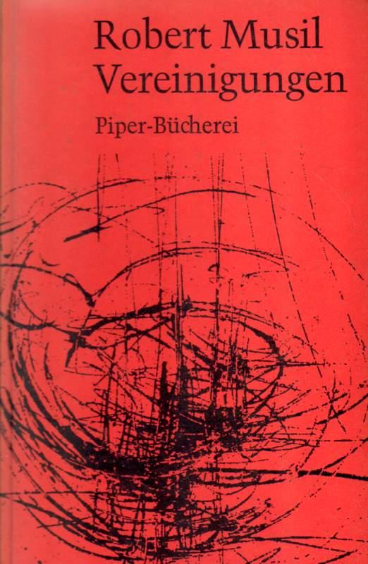 Musil, Robert: Vereinigungen. Zwei Erzählungen.