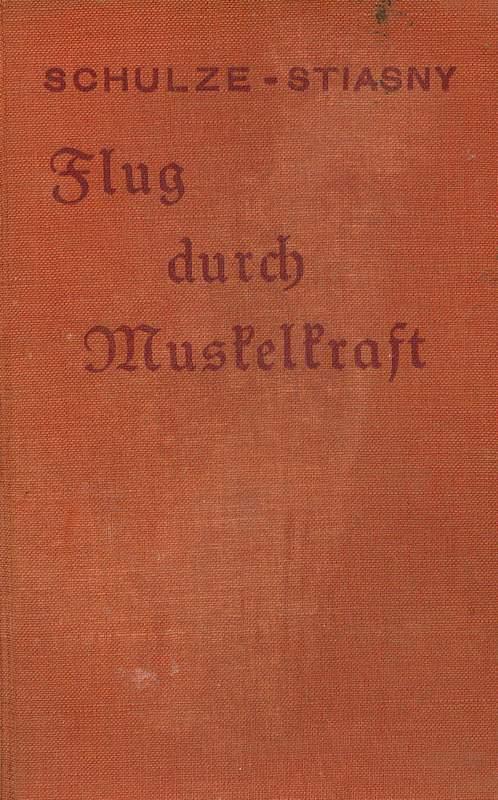 Schulze, Hans-Georg und Willy Stiasny: Flug durch Muskelkraft.