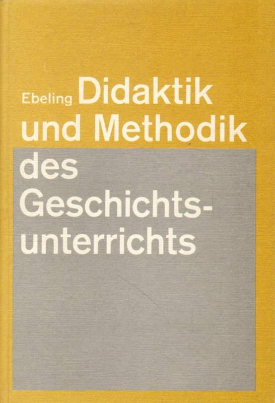 Zur Didaktik und Methodik eines kind-, sach- und zeitgemäßen Geschichtsunterrichts.