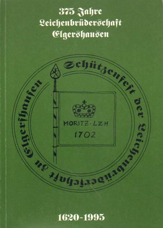 Festbuch zum 375jährigen Bestehen der Leichenbrüderschaft Elgershausen.