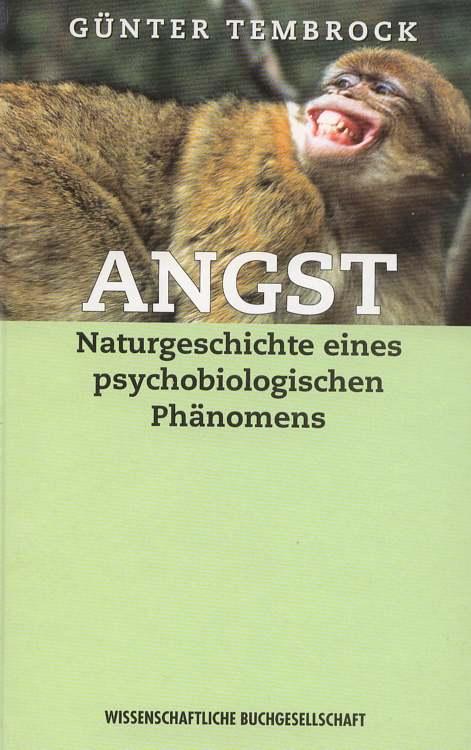 Tembrock, Günter: Angst . Naturgeschichte eines Psychobiologischen Phänomens.