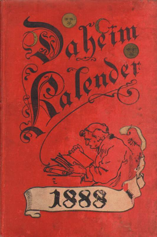 Daheim-Kalender für das Deutsche Reich auf das Schaltjahr 1888.