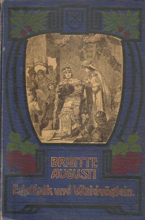 Augusti, Brigitte: Edelfalk und Waldvöglein. Achtzehnte Auflage