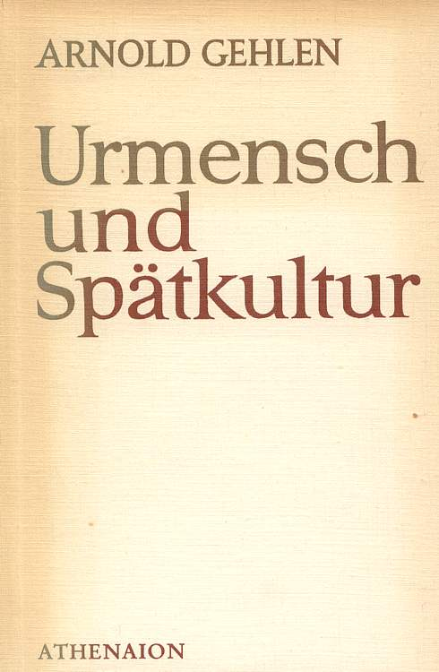 Urmensch und Spätkultur. Philosophische Ergebnisse und Aussagen. 3. verbesserte Auflage.