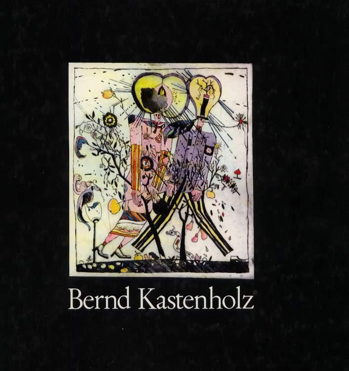 Bernd Kastenholz . Werkverzeichnis der Radierungen 1971 - 1976. signiert.