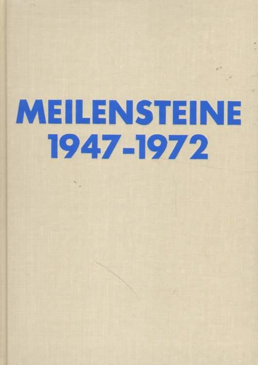 Meilensteine 1947 - 1972.