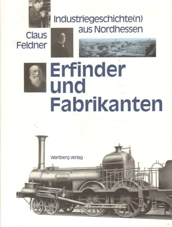 Feldner, Claus: Erfinder und Fabrikanten.