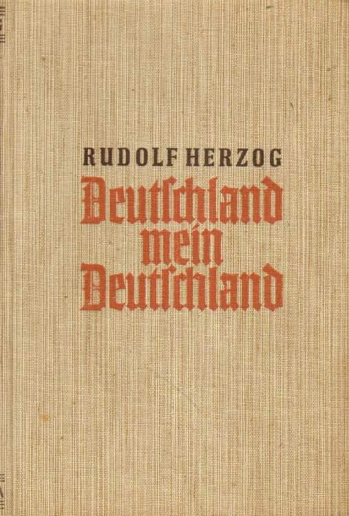 Herzog, Rudolf: Deutschland, mein Deutschland.