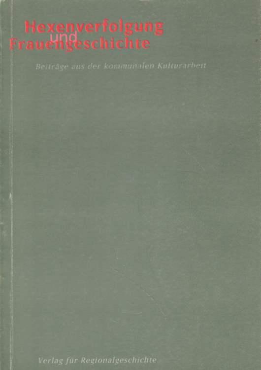Hexenverfolgung und Frauengeschichte. 2. Auflage