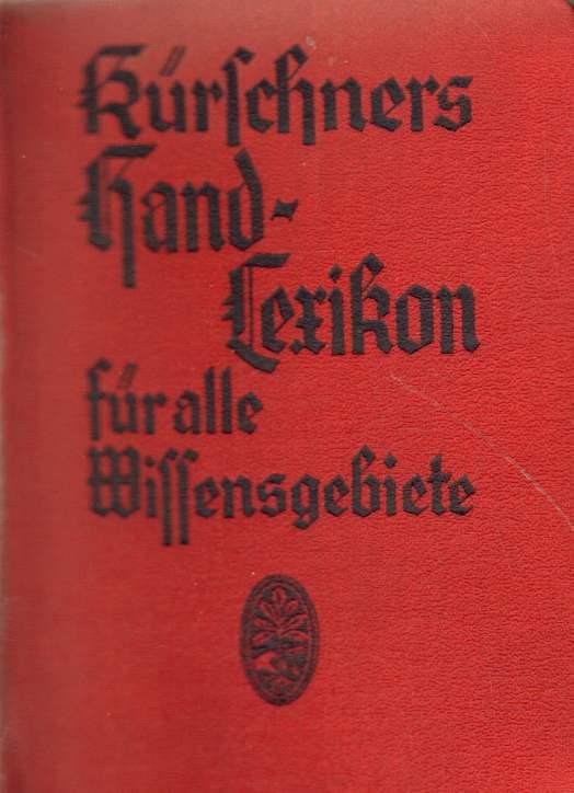 Kürschners Handlexikon für alle Wissensgebiete. Zehnte, vollständig neubearbeitete Auflage