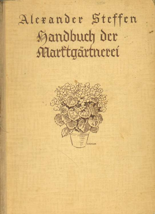 Handbuch der Marktgärtnerei. Zweite, vollständig neubearbeitete Auflage
