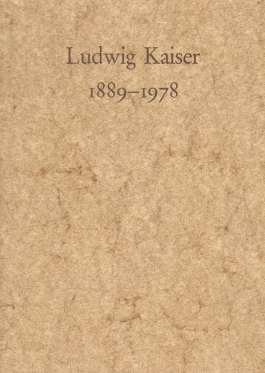 Ludwig Kaiser 1889 - 1978.