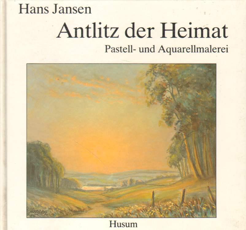 Hans Jansen. Antlitz der Heimat.