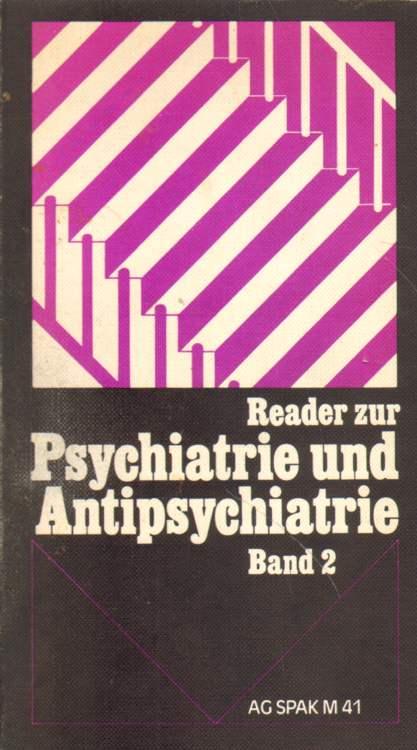 Reader zur Psychiatrie und Antipsychiatrie. Band 2.