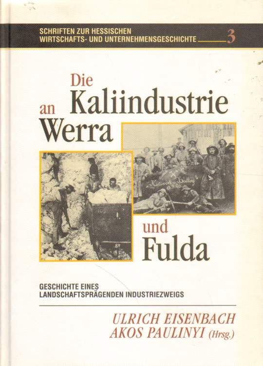 Die Kaliindustrie an Werra und Fulda.