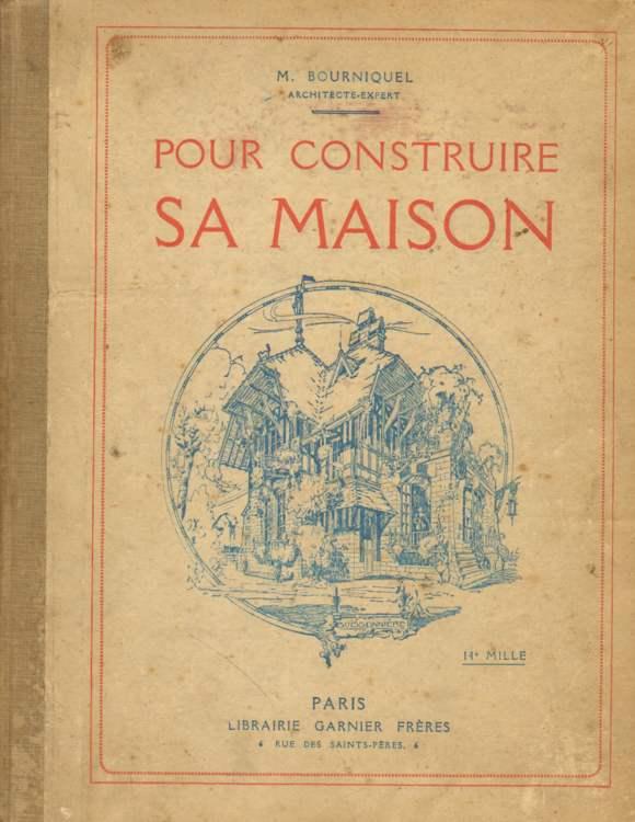 Bourniquel, M.: Pour construir sa maison. Trisiede edition
