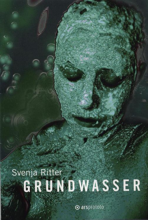 Svenja Ritter . Grundwasser. 1000 Exemplare.