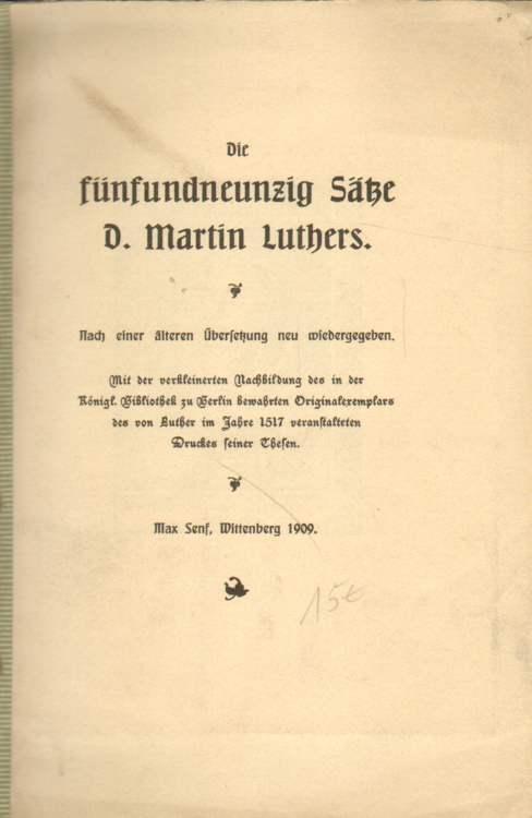 Die fünfundneunzig Sätze D. Martin Luthers.