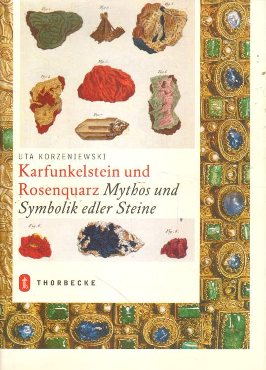 Korzeniewski, Uta: Karfunkelstein und Rosenquarz.