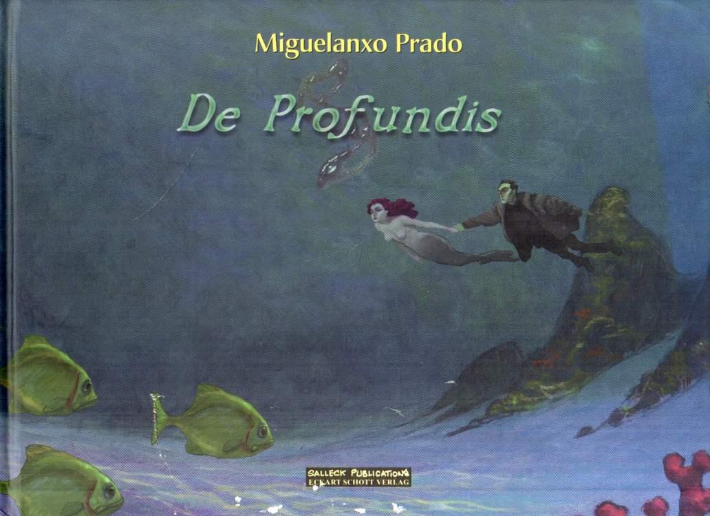 Prado, Miguelanxo: De Profundis.
